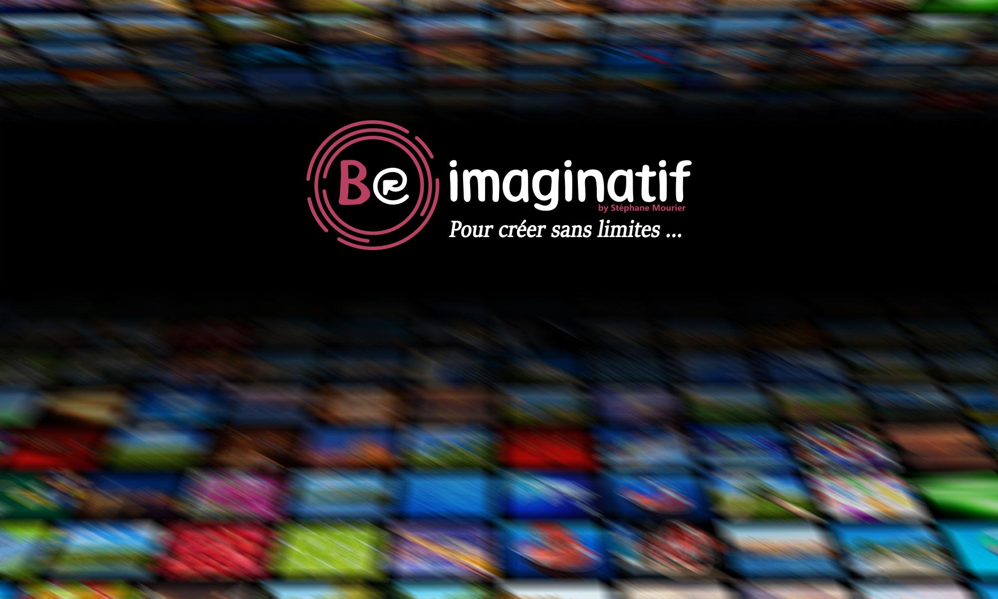 BE IMAGINATIF