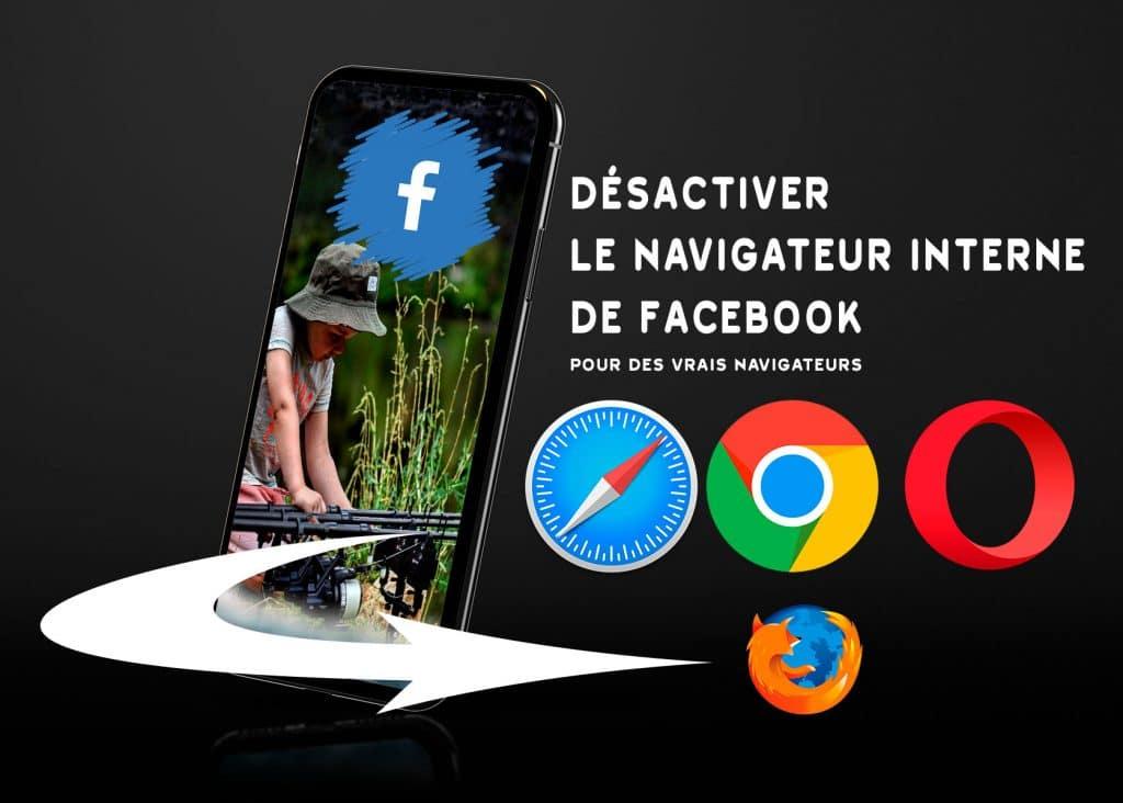 DESACTIVER LE NAVIGATEUR INTERNE DE FACEBOOK